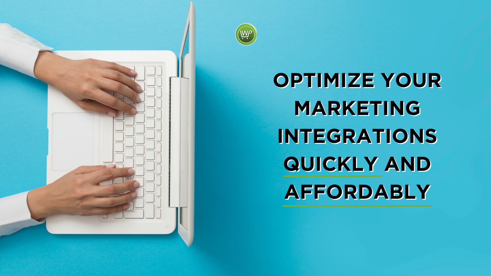 Marketing Integrations that are quick and affordable