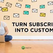 Turn Subscribers into Customers