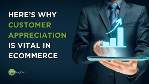 Here's Why Customer Appreciation is Vital in eCommerce